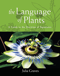The Language of Plants - A Guide to the Doctrine of Signatures
